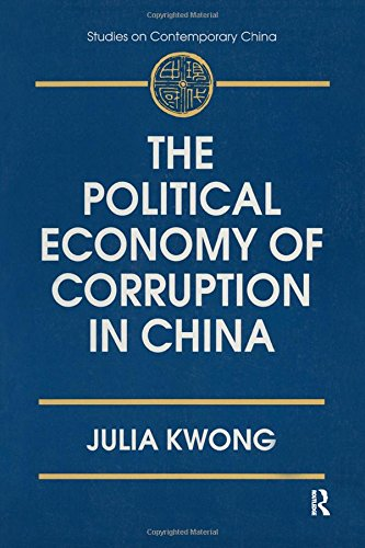 The Political Economy of Corruption in China (Studies on Contemporary China)