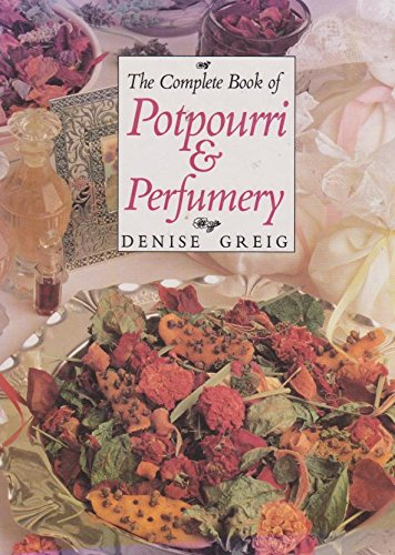 The Complete Book of Potpourri and Perfumery