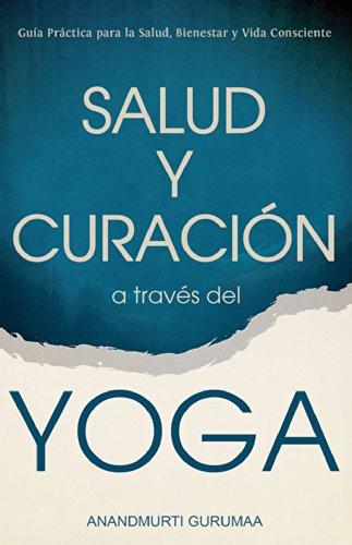 Salud y Curación A través del Yoga (Spanish Edition)