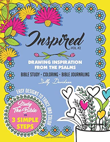 Inspired, Drawing Inspiration From the Psalms: A 6-Week Bible Study Devotional for Adults and Teens. Bible Study | Coloring | Bible Journaling
