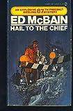 Hail to the Chief, Ed McBain, 0451065484