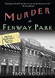 Murder At Fenway Park: A Mickey Rawlings Baseball Mystery (Mickey Rawlings Baseball Mysteries (Paperback))