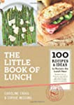 The Little Book of Lunch: 100 Recipes...