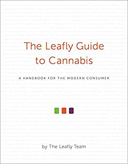 Amazon the leafly guide to cannabis a handbook for the the leafly guide to cannabis a handbook for the modern consumer by the leafly fandeluxe Choice Image