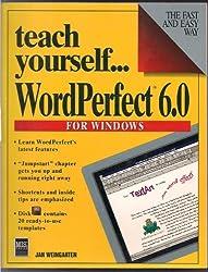 Teach Yourself... Wordperfect 6.0 for Windows