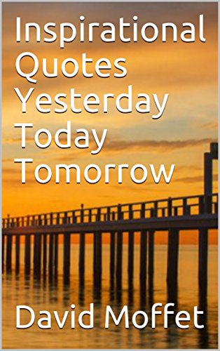 Inspirational Quotes Yesterday Today Tomorrow Kindle Edition By Cool Inspirational Quotes For Today