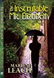 The Inscrutable Mr. Elizabeth, Marlene Leach, 1935226584