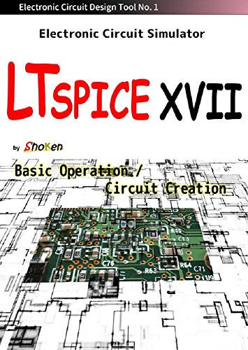 Electronic Circuit Simulator LTspice XVII