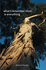 What I Remember Most Is Everything Paperback