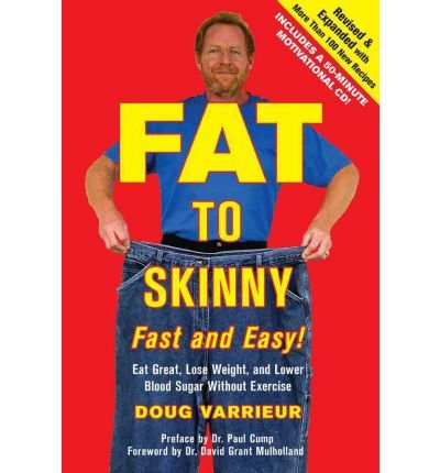 Download [ Fat to Skinny Fast and Easy!: Eat Great, Lose Weight, and Lower Blood Sugar Without Exercise [With CD (Audio)] (Revised, Expanded) ] By Varrieur, Doug ( Author ) [ 2012 ) [ Hardcover ] PDF