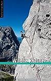 Kletterführer Wilder Kaiser: Gesamtband