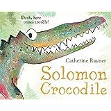 Solomon Crocodile: A Picture Book