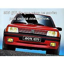 205 GTI Les Choses Que Vous Ne Saviez pas sur sa Conception (French Edition)