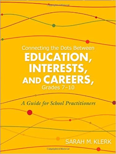 Lehrbuch pdf kostenlos herunterladen Connecting the Dots Between Education, Interests, and Careers, Grades 7-10: A Guide for School Practitioners PDF