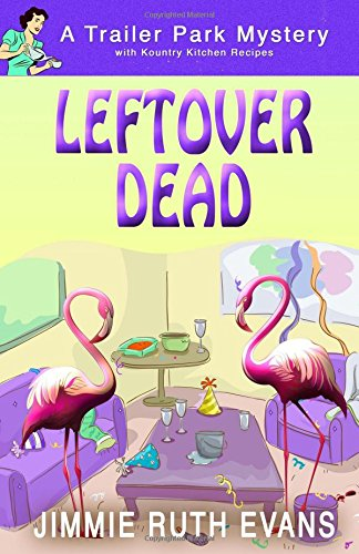Download Leftover Dead (A Trailer Park Mystery) (Volume 5) pdf
