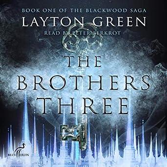 The Brothers Three: Book One of The Blackwood Saga (Audio