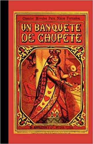 Banquete de Chupete (American Antiquarian Society): D. Appleton & Co ...