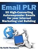 Email PLR - 55 Autoresponder Emails for your Internet Marketing List Building