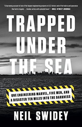 Trapped Under the Sea: One Engineering Marvel, Five Men, and a Disaster Ten Miles Into the Darkness (Track Crown Safety)