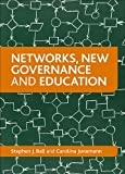 Networks, New Governance and Education, Ball, Stephen J., 1847429807