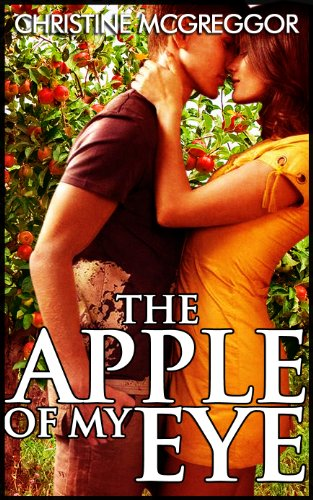 The Apple Of My Eye (Reach out to Me Book 1) by [McGreggor, Christine]