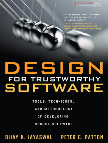 Design For Trustworthy Software Tools Techniques And Methodology Of Developing Robust Software 1 Jayaswal Bijay K Patton Peter C Ebook Amazon Com