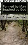 Penned by Man, Inspired by God, Boone Chambers and Chambers, 1453796967