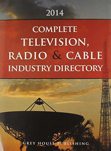 Complete Television, Radio & Cable Industry Directory 2014 (Broadcasting & Cable Industry Annual)