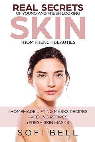 Real Secrets Of Young And Fresh Looking Skin From French (Pretty Autograph)