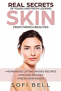 Real Secrets Of Young And Fresh Looking Skin From French Beauties