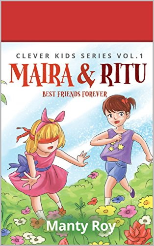 Maira & Ritu: Best Friends Forever (Clever Kids Series Vol 1) (English Edition)