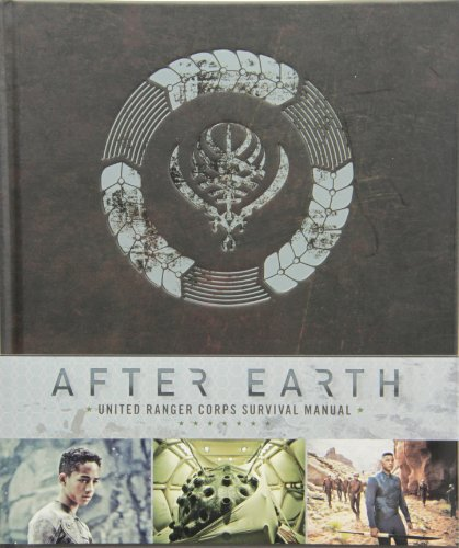By Robert Greenberger After Earth: United Ranger Corps Survival Manual (Har/Pstr M) [Hardcover]