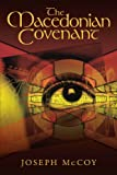 The Macedonian Covenant, Joseph McCoy, 1449013317