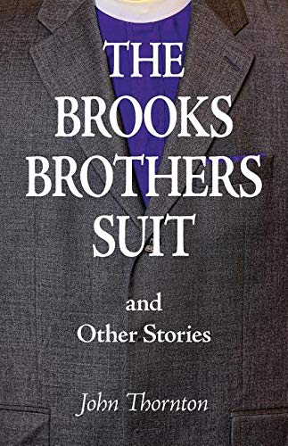 The Brooks Brothers Suit and Other -