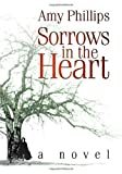 Sorrows in the Heart, Amy Phillips, 1553697871