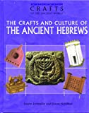 The Crafts and Culture of the Ancient Hebrews, Joann Jovinelly and Jason Netelkos, 0823935116