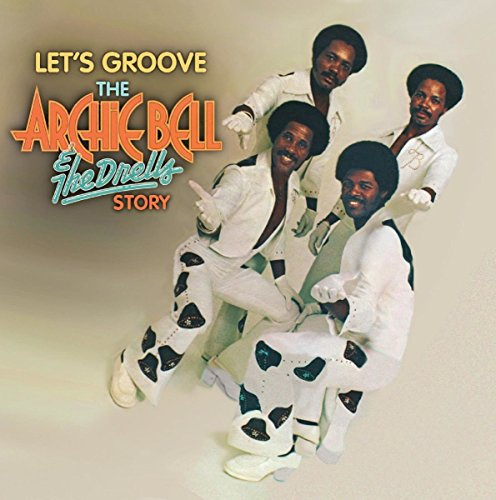 Let'S Groove: The Archie Bell & The Drells Story ~ 50Th Anniversary Collection /  Archie Bell & The Drells