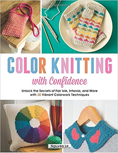 Color Knitting with Confidence: Unlock the Secrets of Fair Isle ...