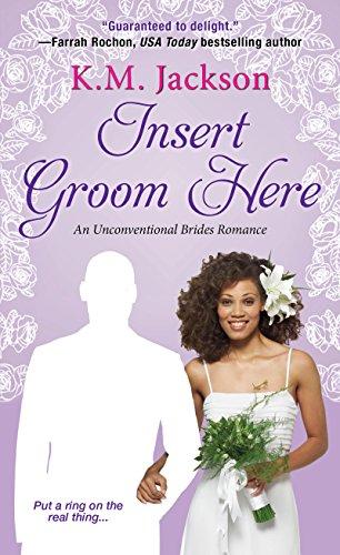 Insert Groom Here (Unconventional Brides Romance Book 1)