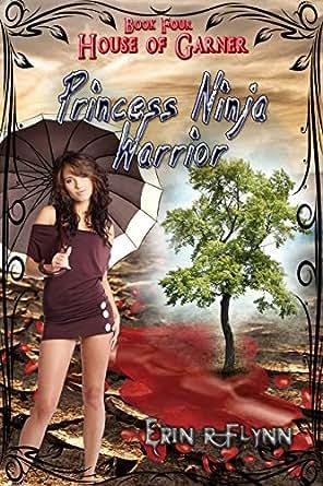 Amazon.com: Princess Ninja Warrior (House of Garner Book 4 ...