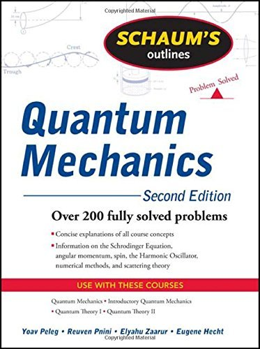 Schaum's Outline of Quantum Mechanics, Second Edition (Schaum's Outlines) by Peleg Yoav Pnini Reuven Zaarur Elyahu Hecht Eugene (2010-05-25) Paperback
