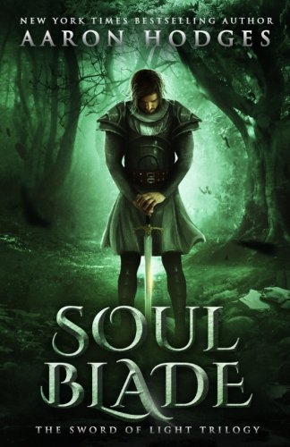 Soul Blade (The Sword of Light Trilogy) (Volume 3)