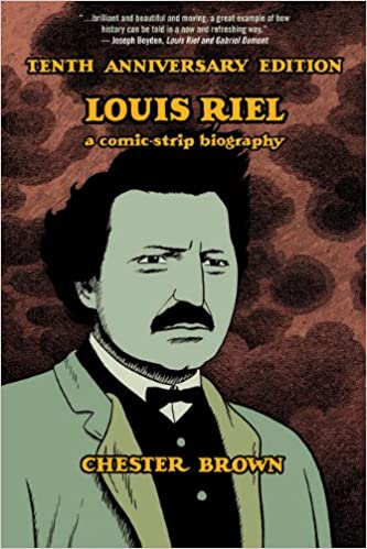 louis riel a comic strip biography chester brown  louis riel a comic strip biography chester brown 9781770461307 com books