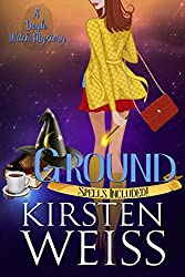 Ground: A Doyle Witch Cozy Mystery (The Witches of Doyle Book 2)