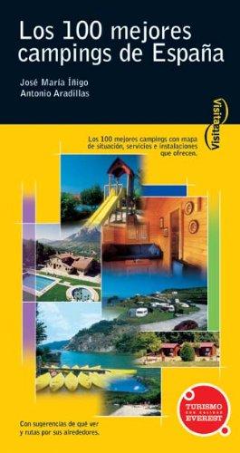 Visita los 100 mejores campings de España Visita / Serie Amarilla: Amazon.es: Aradillas Antonio, Íñigo José María: Libros