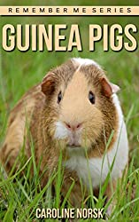 Guinea Pig: Amazing Photos & Fun Facts Book About Guinea Pigs For Kids (Remember Me Series)