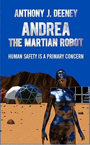 Andrea the Martian Robot: Human Safety is a Primary Concern