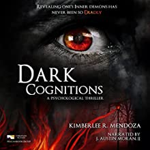 Dark Cognitions Audiobook by Kimberlee R. Mendoza Narrated by J. Austin Moran II