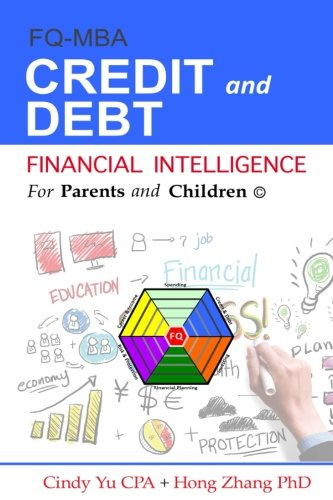 Financial Intelligence for Parents and Children: Credit and Debt (FIFPAC FQ-MBA) (Volume 3)