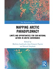 Mapping Arctic Paradiplomacy: Limits and Opportunities for Sub-National Actors in Arctic Governance
